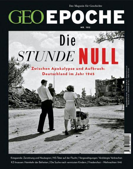GEO Epoche 2020-102 Die Stunde Null-Deutschland zwischen Apokalypse und Aufbruch-Deutschland im Jahr 1945