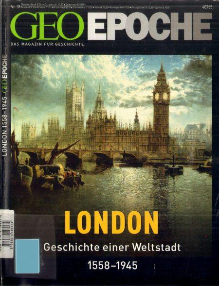 GEO Epoche 2005-18 London - Geschichte einer Weltstadt