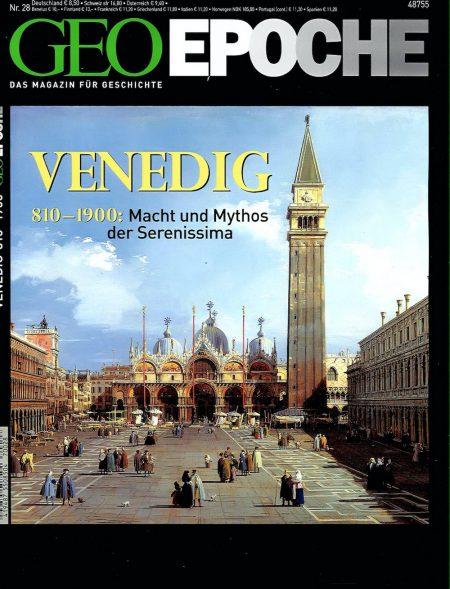 GEO Epoche 2008-28 Venedig - Macht und Mythos der Serenissima