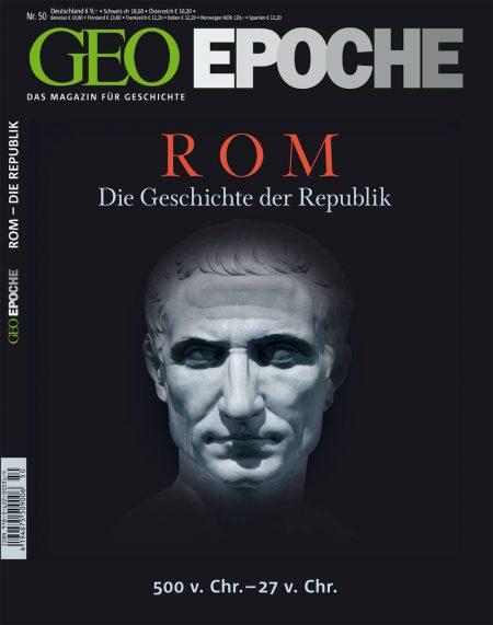 GEO Epoche 2011-50 Rom - Die Geschichte der Republik