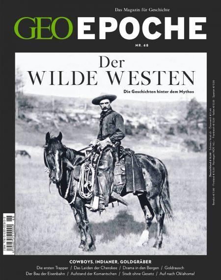 GEO Epoche 2014-68 Der Wilde Westen - Die Geschichten hinter dem Mythos
