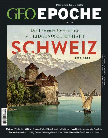 Geo Epoche 2021-108 Die bewegte Geschichte der Eidgenossenschaft